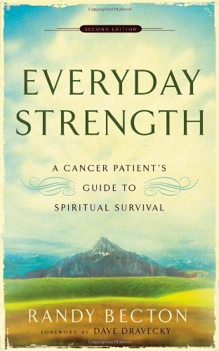 Everyday Strength: A Cancer Patient's Guide to Spiritual Survival 9780801066290
