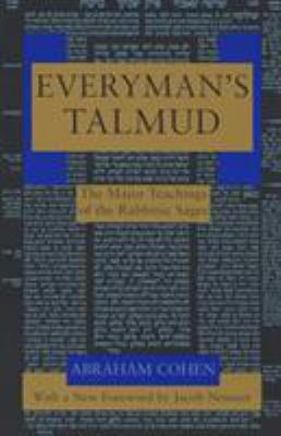 Everyman's Talmud: The Major Teachings of the Rabbinic Sages 9780805210323