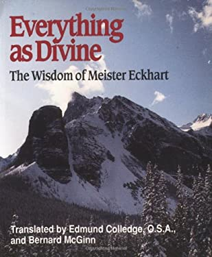 Everything as Divine: The Wisdom of Meister Eckhart 9780809136759