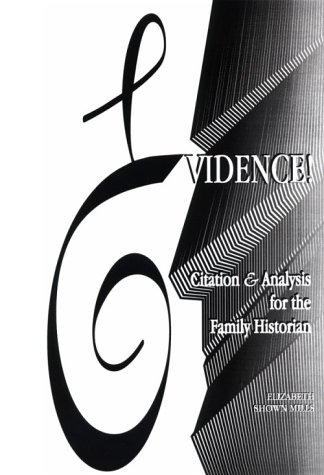 Evidence! Citation & Analysis for the Family Historian 9780806315430