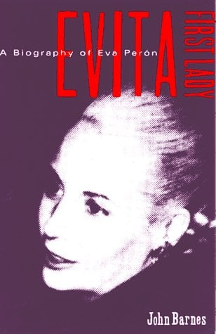 Evita, First Lady: A Biography of Evita Peron 9780802134790
