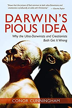Darwin's Pious Idea: Why the Ultra-Darwinists and Creationists Both Get It Wrong 9780802848383