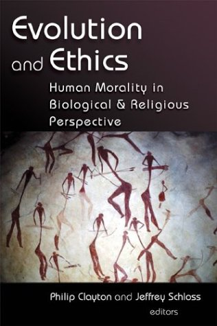 Evolution and Ethics : Human Morality in Biological and Religious Perspective