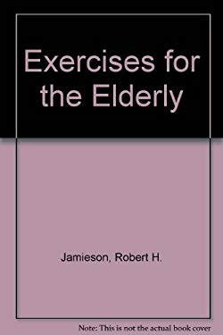 Exercises for the Elderly by Jamieson, Robert H. -ExLibrary