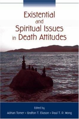 Existential and Spiritual Issues in Death Attitudes 9780805852721