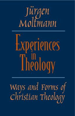 Experiences in Theology: Ways and Forms of Christian Theology 9780800632670