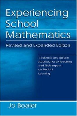 Experiencing School Mathematics: Traditional and Reform Approaches to Teaching and Their Impact on Student Learning, Revised and Expanded Edition 9780805840056