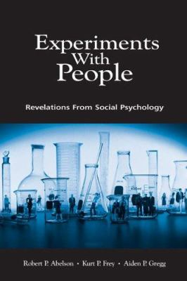 Experiments with People: Revelations from Social Psychology 9780805828979