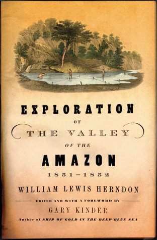 Exploration of the Valley of the Amazon, 1851-1852 9780802137043