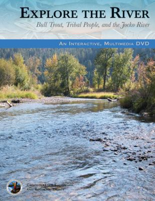 Explore the River: Bull Trout, Tribal People, and the Jocko River 9780803237889