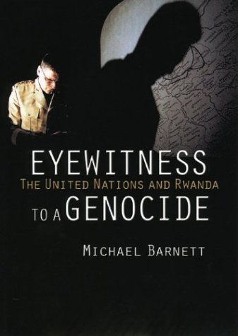 Eyewitness to a Genocide: The United Nations and Rwanda 9780801438837