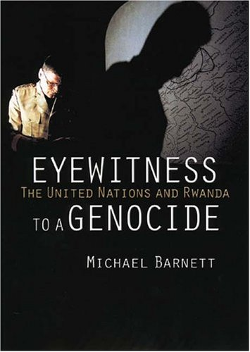 Eyewitness to a Genocide: The United Nations and Rwanda 9780801488672