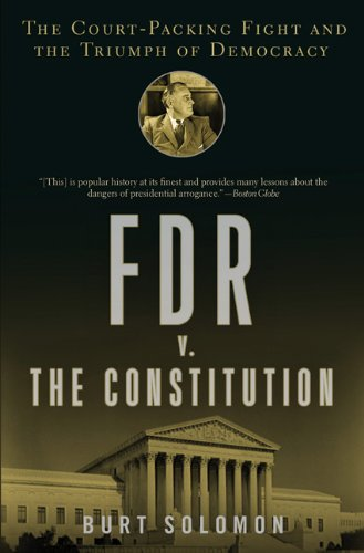 FDR v. the Constitution: The Court-Packing Fight and the Triumph of Democracy 9780802710314