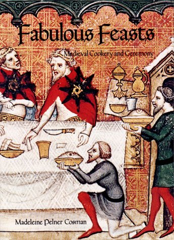 Fabulous Feasts: Medieval Cookery and Ceremony 9780807608982