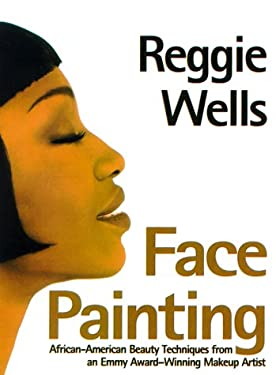 Face Painting: African-American Beauty Techniques from an Emmy Award-Winning Makeup Artist 9780805052169