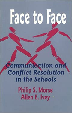Face to Face: Communication and Conflict Resolution in the Schools 9780803963078
