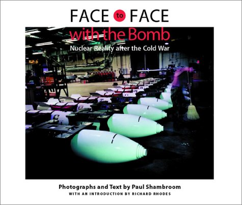 Face to Face with the Bomb: Nuclear Reality After the Cold War 9780801872020