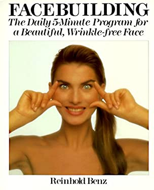 Facebuilding: The Daily 5-Minute Program for a Beautiful, Wrinkle-Free Face 9780806983394