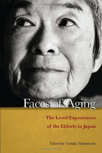 Faces of Aging: The Lived Experiences of the Elderly in Japan 9780804771498