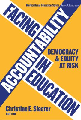 Facing Accountability in Education: Democracy and Equity at Risk 9780807747797