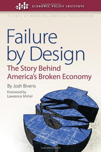 Failure by Design: The Story Behind America's Broken Economy 9780801450150