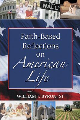 Faith-Based Reflections on American Life 9780809146383