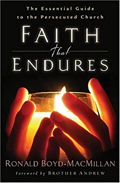 Faith That Endures: The Essential Guide to the Persecuted Church 9780800731199
