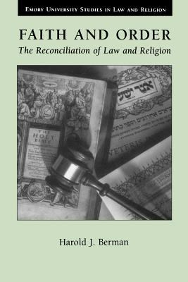 Faith and Order: The Reconciliation of Law and Religion 9780802848529