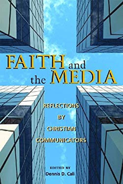 Faith and the Media: Reflections by Christian Communicators 9780809146130