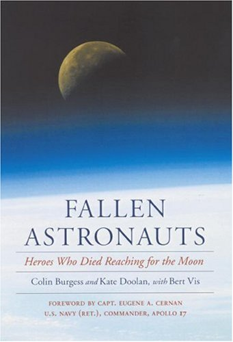 Fallen Astronauts: Heroes Who Died Reaching for the Moon 9780803262126
