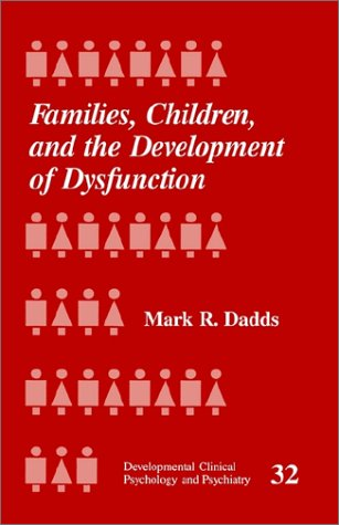 Families, Children and the Development of Dysfunction 9780803951921