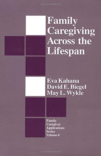 Family Caregiving Across the Lifespan 9780803944312