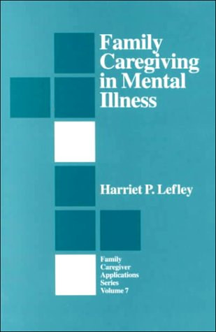 Family Caregiving in Mental Illness 9780803957213