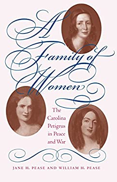 Family of Women: The Carolina Petigrus in Peace and War 9780807825051