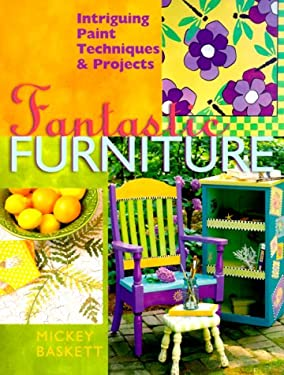 Fantastic Furniture: Intriguing Paint Techniques & Projects 9780806964256