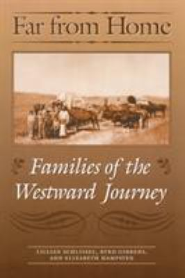 Far from Home: Families of the Westward Journey 9780803292956