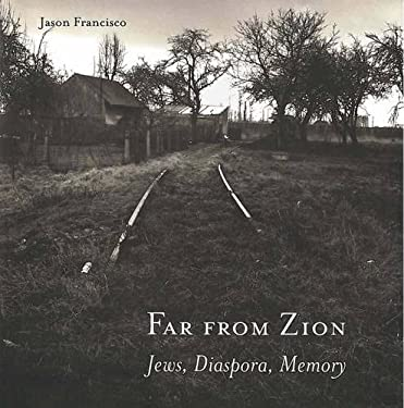 Far from Zion: Jews, Diaspora, Memory 9780804750455
