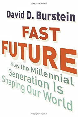 Fast Future: How the Millennial Generation Is Shaping Our World 9780807044698