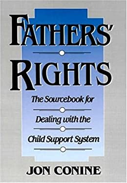 Fathers' Rights: The Sourcebook for Dealing with the Child Support System 9780802710741