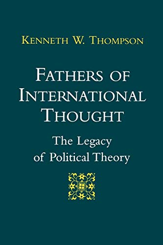 Fathers of International Thought: The Legacy of Political Theory 9780807119068