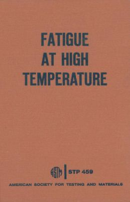 Fatigue at High Temperature: A Symposium Presented at the Seventy-First Annual Meeting, American Society for Testing and Materials, San Francisco, 9780803100169