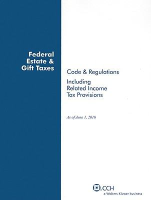 Federal Estate & Gift Taxes: Code & Regulations 9780808023555