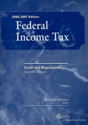 Federal Income Tax: Code and Regulations Selected Sections as of June 1, 2006 9780808015079