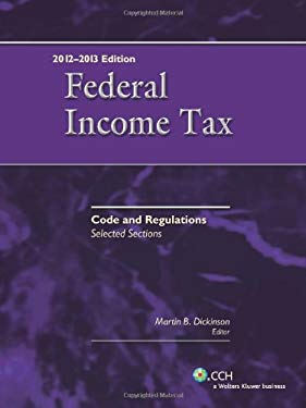 Federal Income Tax: Code and Regulations--Selected Sections (2012-2013)