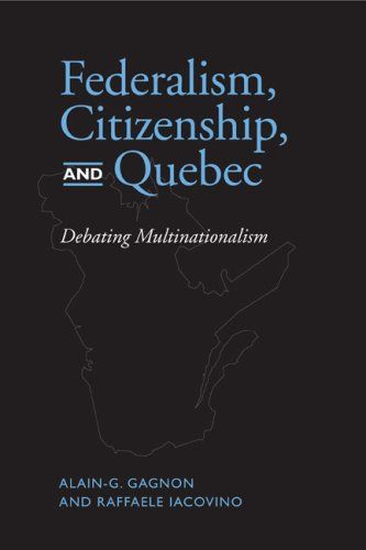 Federalism, Citizenship, and Quebec: Debating Multinationalism 9780802094483