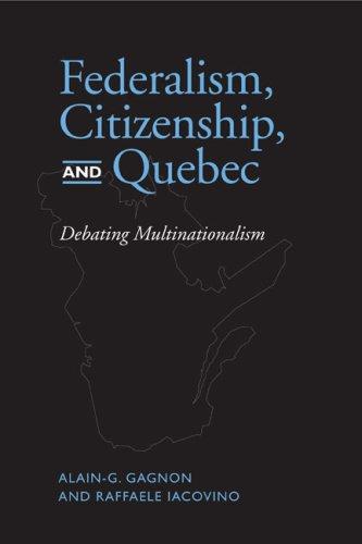 Federalism, Citizenship, and Quebec: Debating Multinationalism