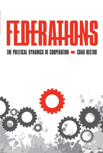 Federations: The Political Dynamics of Cooperation 9780801475245