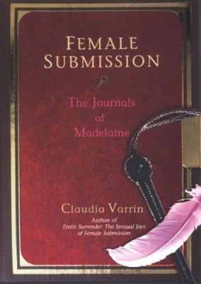 Female Submission: The Journals of Madelaine 9780806527079