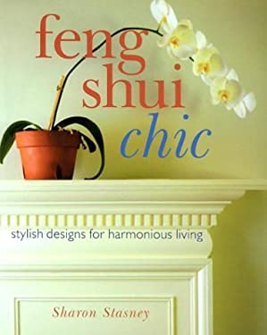 Feng Shui Chic: Stylish Designs for Harmonious Living 9780806960814