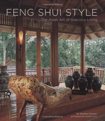 Feng Shui Style: The Asian Art of Gracious Living 9780804840521